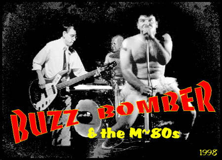 Buzz Bomber and the M-80s
